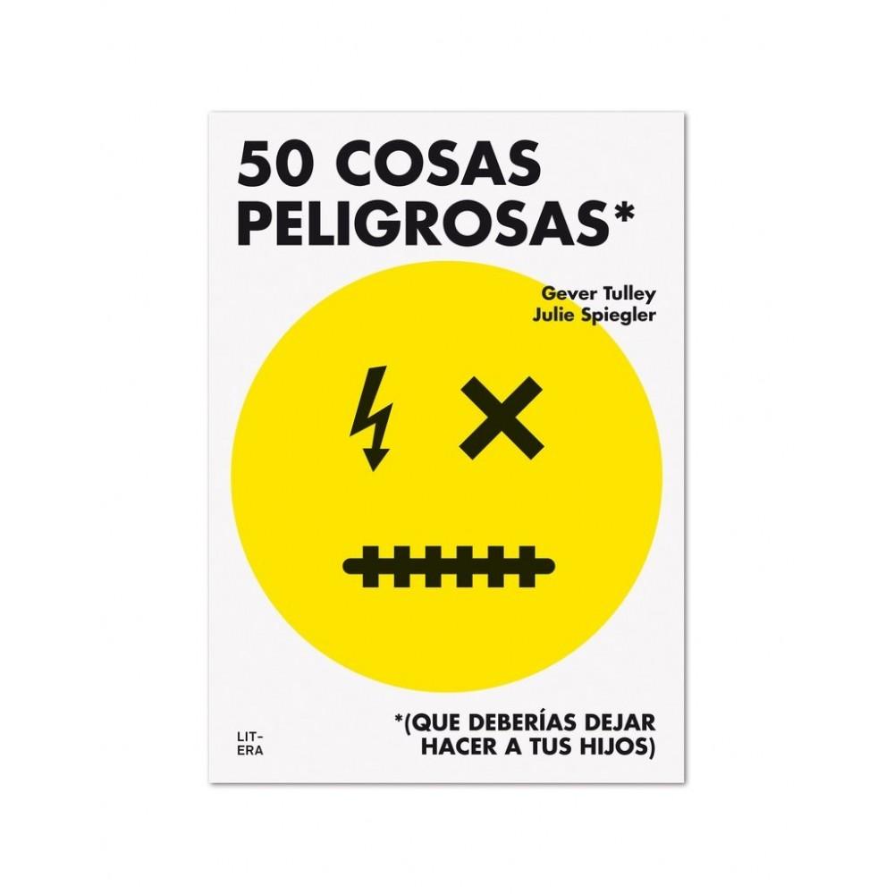 Libro 50 cosas peligrosas (que deberías dejar hacer a tus hijos)